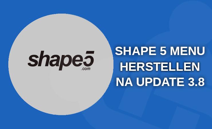 Shape5 Menu's Verdwenen na Update Joomla 3.8