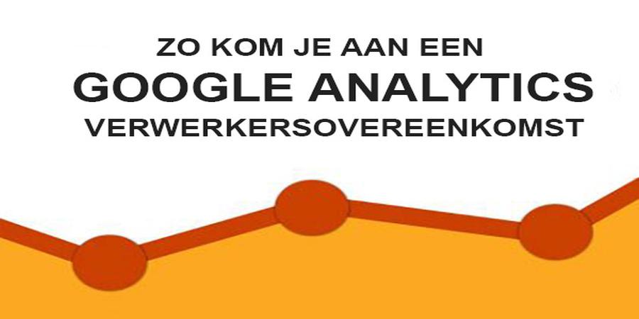 Verwerkersovereenkomst Met Google Analytics Afsluiten